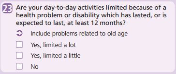 Image of question 23: Are your day-t-day activities limited because of a health problem or disability which has lasted, or os expected to last, at least 12 months?